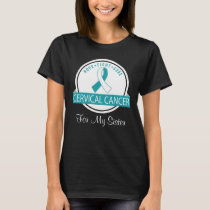 Cervical Cancer Personalized Sister T-shirt