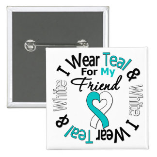 Cervical Cancer Ribbon For My Friend 2 Inch Square Button