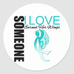 Cervical Cancer Someone I Love Earned Her Wings Round Sticker