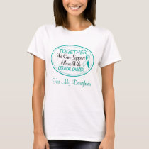 Cervical Cancer Support For Daughter T-shirt