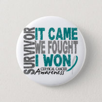 Cervical Cancer Survivor It Came We Fought I Won Pinback Button