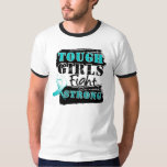 Cervical Cancer Tough Girls Fight Strong T-shirts