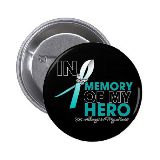 Cervical Cancer Tribute In Memory of My Hero Button