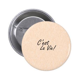 C'est La Vie! Button