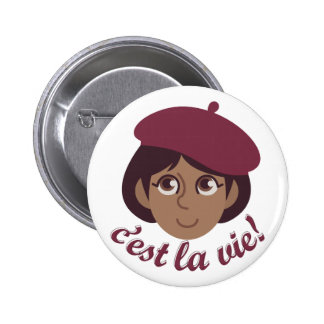 Cest La Vie Pinback Button