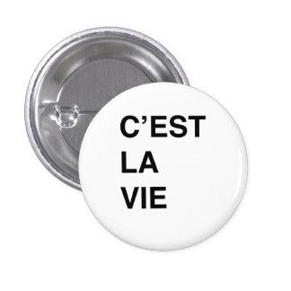 C'est La Vie Pinback Button