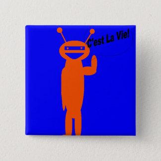 C'est La Vie! Square Alien Button