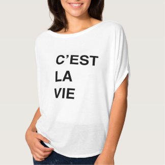 C'est La Vie Tee Shirt