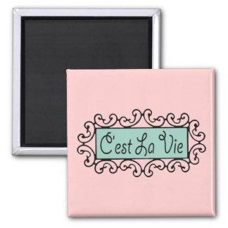 C'est La Vie (That's Life) 2 Inch Square Magnet