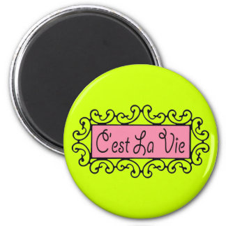 C'est La Vie (That's Life) ~ Magnet