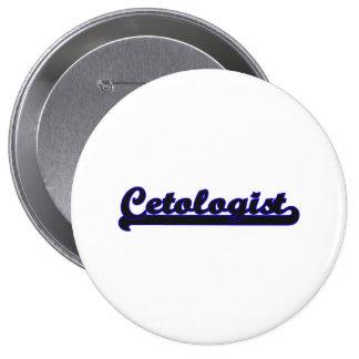 Cetologist Classic Job Design 4 Inch Round Button