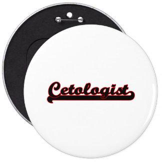 Cetologist Classic Job Design 6 Inch Round Button