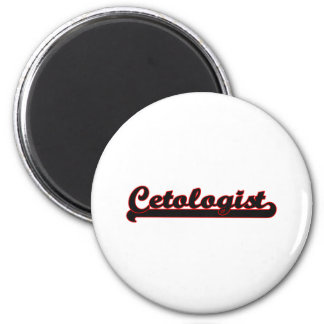 Cetologist Classic Job Design 2 Inch Round Magnet