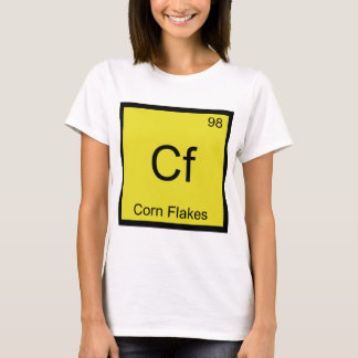 Cf - Corn Flakes Chemistry Element Symbol Cereal T T-Shirt