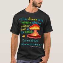 CFS/Absurd Mischaracterization T-Shirt