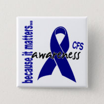 CFS Chronic Fatigue Syndrome Awareness Button