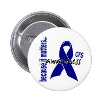 CFS Chronic Fatigue Syndrome Awareness Button