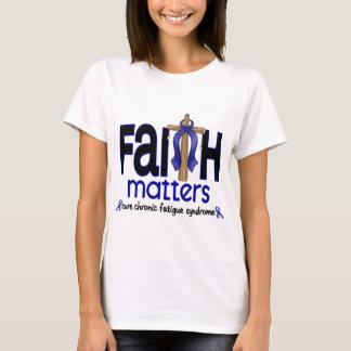 CFS Chronic Fatigue Syndrome Faith Matters T-Shirt