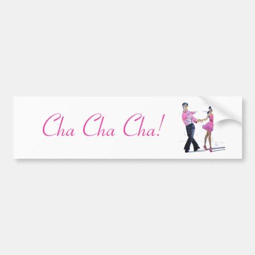 Cha Cha Cha Ballroom Dancing Bumper Stickers