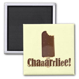 Chaaarrliee! 2 Inch Square Magnet