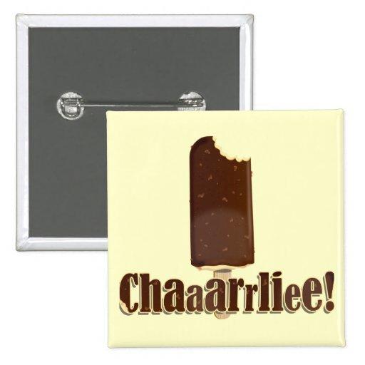 Chaaarrliee! Button