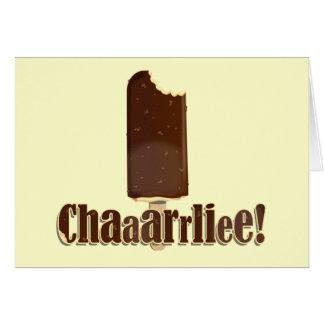 Chaaarrliee! Card