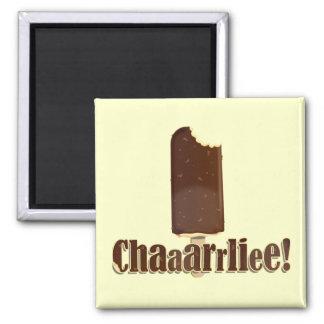 ¡Chaaarrliee! Imán Cuadrado
