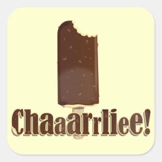 ¡Chaaarrliee! Pegatina Cuadrada