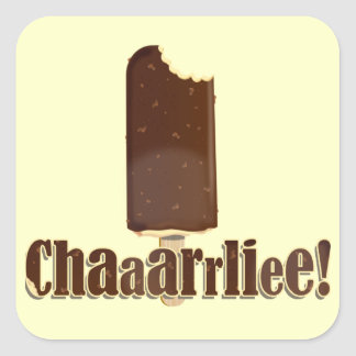 Chaaarrliee! Square Sticker