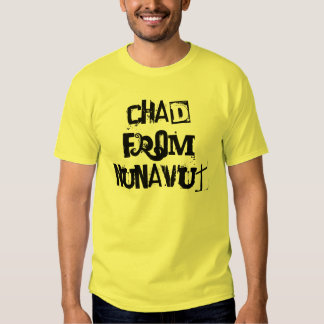 Chad from Nunavut authentic T Tee Shirt