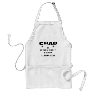 Chad If you don't love it, Leave Adult Apron