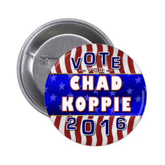 Chad Koppie President 2016 Election Constitution Pinback Button