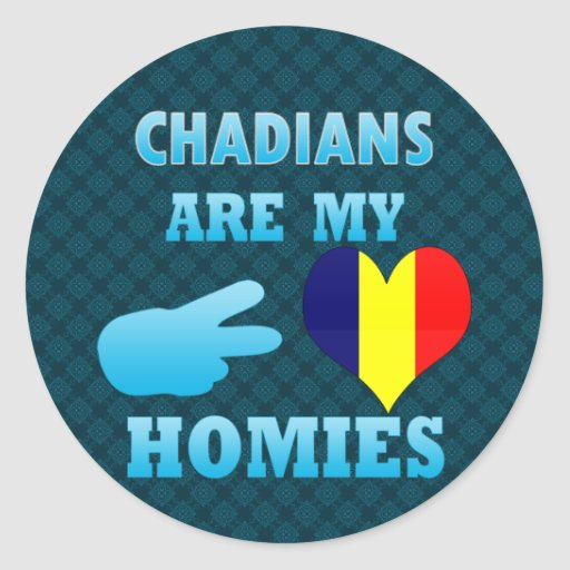 Chadians are my Homies Round Stickers