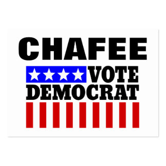 Chafee Vote Democrat  for President Large Business Card