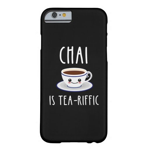 Chai Is Tea-Riffic Barely There iPhone 6 Case