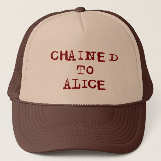 Chained to Alice Trucker Hat