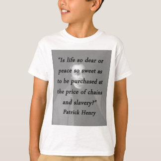 Chains And Slavery - Patrick Henry T-Shirt