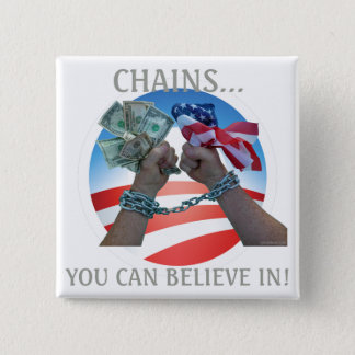 Chains you can believe in... pinback button