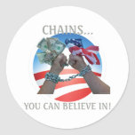 Chains you can believe in... round stickers