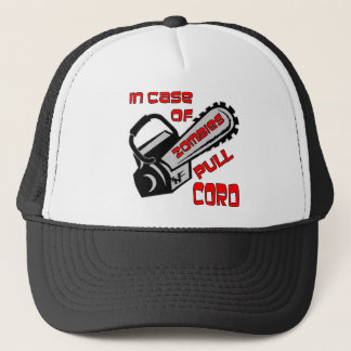 Chainsaw In Case Of Zombies Pull Cord Trucker Hat