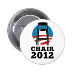 Chair For President 2012 2 Inch Round Button