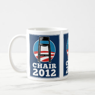 Chair For President 2012 mug
