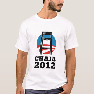 Chair For President 2012 T-Shirt