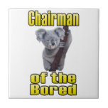 Chairman of the Bored Ceramic Tile