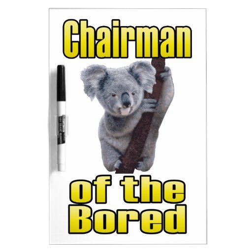 Chairman of the Bored Dry Erase Whiteboards