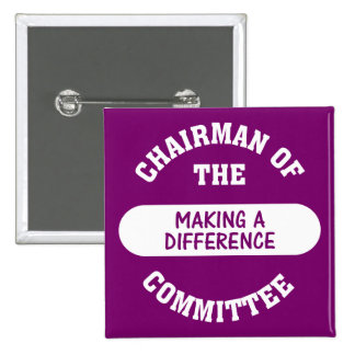 Chairman of the Making a Difference Committee Pinback Button