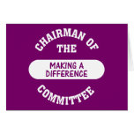 Chairman of the Making a Difference Committee Greeting Card