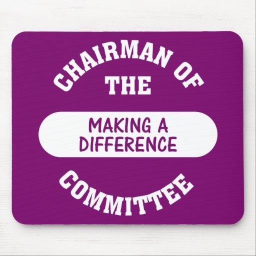 Chairman of the Making a Difference Committee Mouse Pads