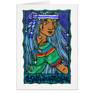 Chalchiuhtlicue Card
