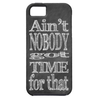 Chalk Blackboard Ain't NOBODY got TIME for that iPhone SE/5/5s Case